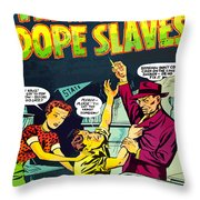 Teen-age Dope Slaves Throw Pillow