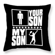 Tennis Mom And Dad My Son Vs Your Son Throw Pillow