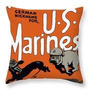 Teufel Hunden - German Nickname For Us Marines Throw Pillow