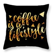 Text Art Coffee Is A Lifestyle - Golden And Black Throw Pillow