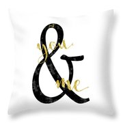 Text Art Just You And Me Throw Pillow