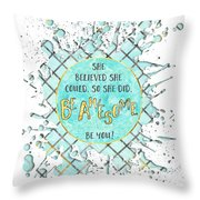 Text Art She Believed - Cyan White - Splashes Throw Pillow