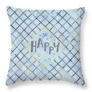 Text Art So Happy - Blue Throw Pillow