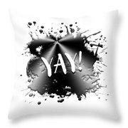 Text Art Yay Throw Pillow