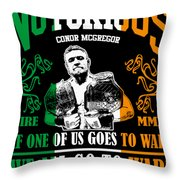 Th Notorious Conor Mcgregor Inspired Design If One Of Us Goes To War We All Go To War Throw Pillow