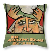 The Amazing Brad Soup Juggler  Poster Throw Pillow