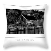 The Barn Bw Poster Throw Pillow