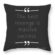 The Best Revenge Throw Pillow