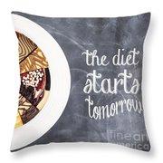 The Diet Starts Tomorrow Throw Pillow