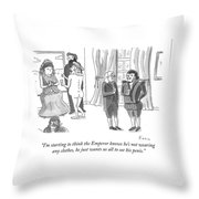 The Emperor Knows  Throw Pillow