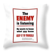 The Enemy Is Listening - Ww2 Throw Pillow
