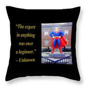 The Expert In Anything Was Once A Beginner Throw Pillow