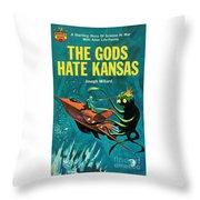 The Gods Hate Kansas Throw Pillow