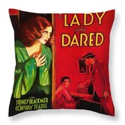 The Lady Who Dared 1931 Throw Pillow