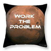 The Martian Work The Problem Throw Pillow