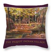 The Pequot Indian Village Throw Pillow
