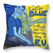The Reason Why I Am So Blue Throw Pillow