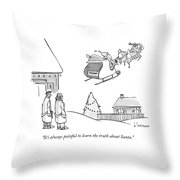 The Truth About Santa Throw Pillow