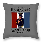 The U.s. Marines Want You  Throw Pillow