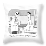 There Is A Cure But It Is Light Years Away Throw Pillow