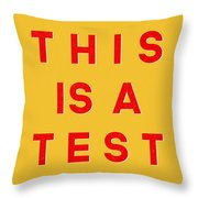 This Is A Test Throw Pillow