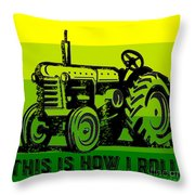 This Is How I Roll Tractor Tee Throw Pillow