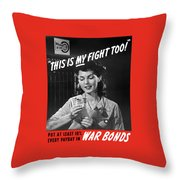 This Is My Fight Too - Ww2 Throw Pillow