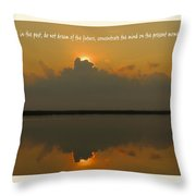 Thought For The Day Throw Pillow