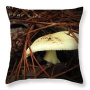 To Fear Love Throw Pillow