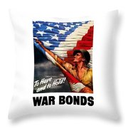 To Have And To Hold - War Bonds Throw Pillow