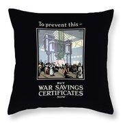 To Prevent This - Buy War Savings Certificates Throw Pillow