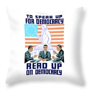 To Speak Up For Democracy Read Up On Democracy Throw Pillow by War Is Hell Store