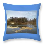 To View Nature, Enjoy Life And Be At Peace Throw Pillow