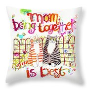 Together Is Best Throw Pillow