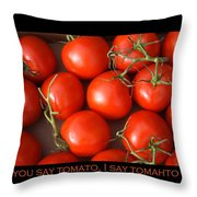 Tomato Tomahto Fine Art Food Photo Poster Throw Pillow
