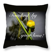 Touched By Your Love Throw Pillow