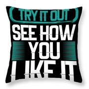 Try It Out Throw Pillow