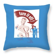 Water - Turn It Off Throw Pillow