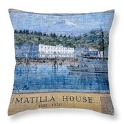 Umatilla House 1857 - 1930 Throw Pillow