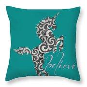 Unicorn Believe  Throw Pillow