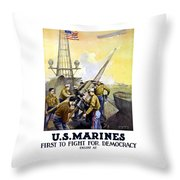 Us Marines -- First To Fight For Democracy Throw Pillow
