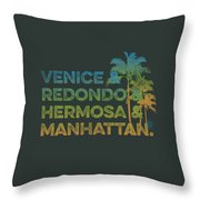 Venice And Redondo And Hermosa And Manhattan Throw Pillow
