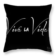 Viva La Vida Throw Pillow by L Bee