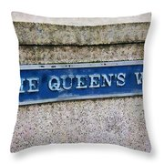 Walk With The Queen Quote Throw Pillow