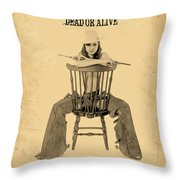 Wanted Alive Throw Pillow