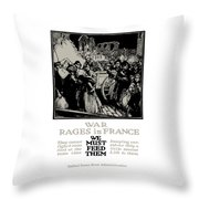 War Rages In France - We Must Feed Them Throw Pillow