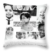 We All Smile In The Same Language Throw Pillow