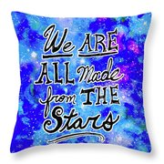 We Are All Made From The Stars Throw Pillow by Monique Faella