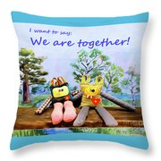 We Are Together Throw Pillow