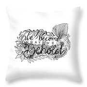 We Become Throw Pillow
